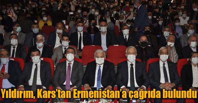 Yıldırım, Kars'tan Ermenistan'a çağrıda bulundu