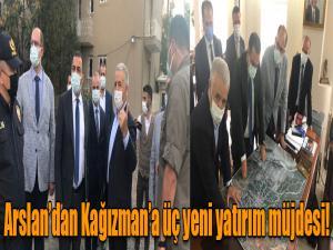 Arslan'dan Kağızman'a üç yeni yatırım müjdesi!